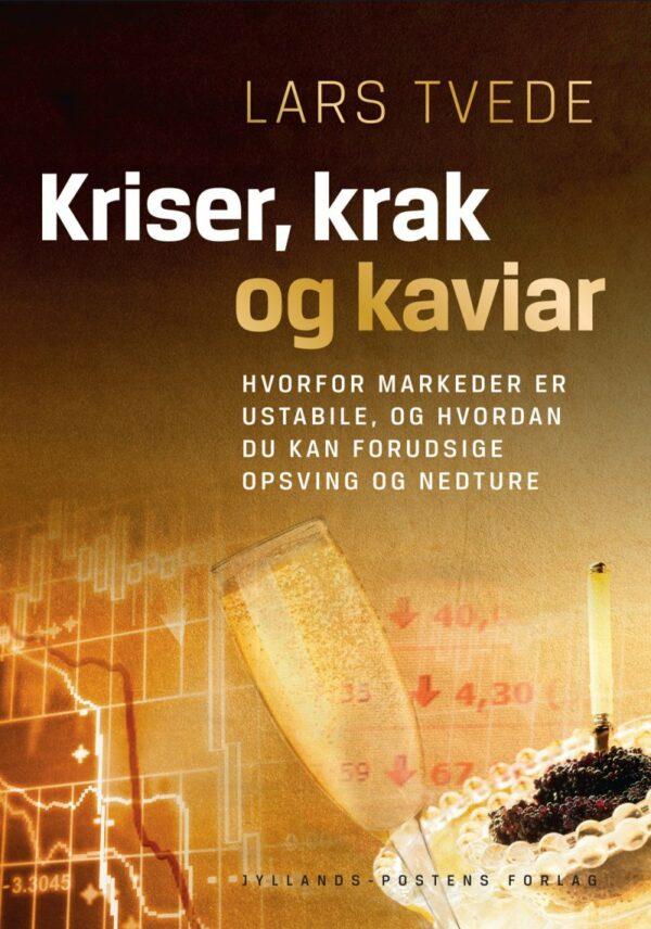 Kriser, Krak Og Kaviar - Lars Tvede - Bog