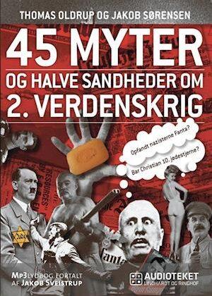 45 myter og halve sandheder om 2. Verdenskrig-Jakob Sørensen-Lydbog
