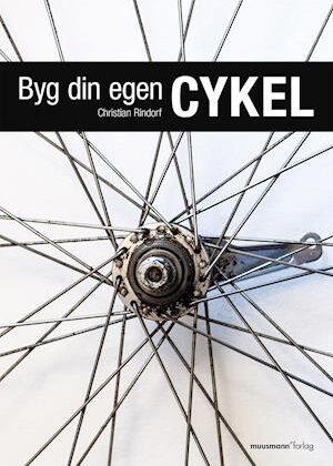Byg din egen cykel-Christian Rindorf-Bog