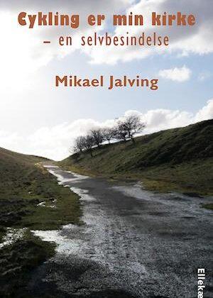 Cykling er min kirke-Mikael Jalving-Bog