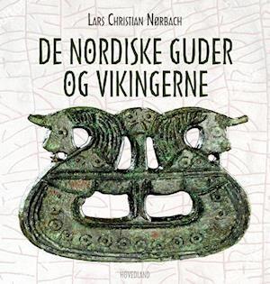 De nordiske guder og vikingerne-Lars Christian Nørbach-Bog