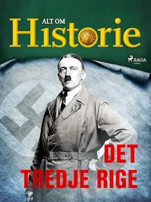 Det Tredje Rige-Alt Om Historie-E-bog