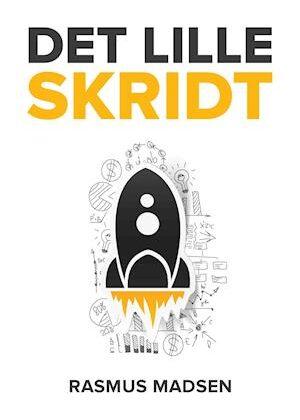 Det lille skridt - den praktiske iværksætterbog-Rasmus Madsen-E-bog