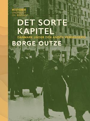 Det sorte kapitel. Danmark under den anden verdenskrig-Børge Outze-E-bog