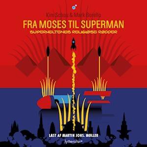 Fra Moses til Superman-Kim Schou-Lydbog