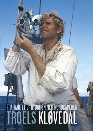 Fra Tahiti til Thyborøn med Nordkaperen-Troels Kløvedal-E-bog