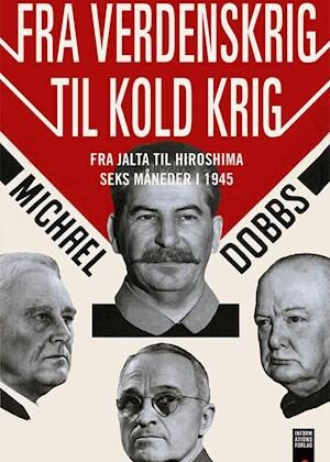 Fra verdenskrig til kold krig-Michael Dobbs-Bog