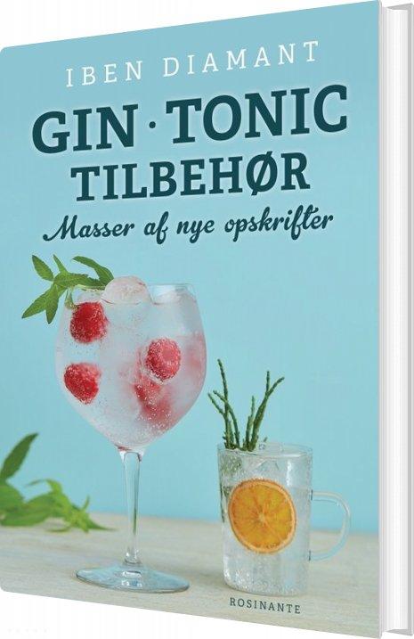 Gin Og Tonic - Masser Af Nye Opskrifter - Iben Diamant - Bog