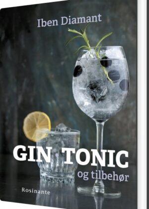 Gin, Tonic Og Tilbehør - Iben Diamant - Bog