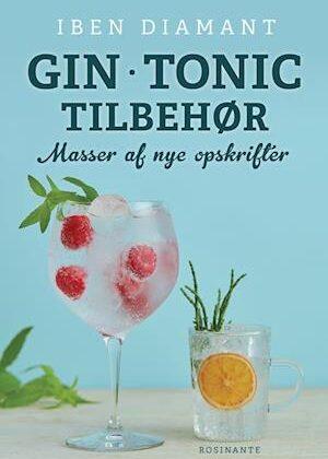Gin - tonic & tilbehør - masser af nye opskrifter-Iben Diamant-Bog