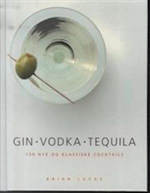 Gin, vodka, tequila-Brian Lucas-Bog
