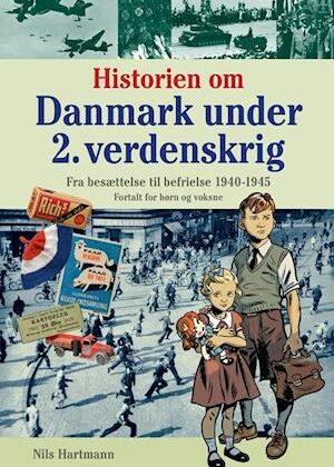Historien om Danmark under 2. verdenskrig-Nils Hartmann-Bog