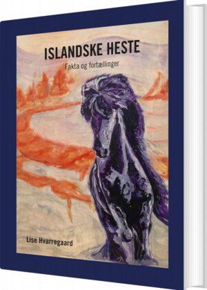 Islandske Heste - Lise Hvarregaard - Bog