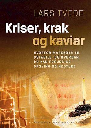Kriser, krak og kaviar-Lars Tvede-E-bog