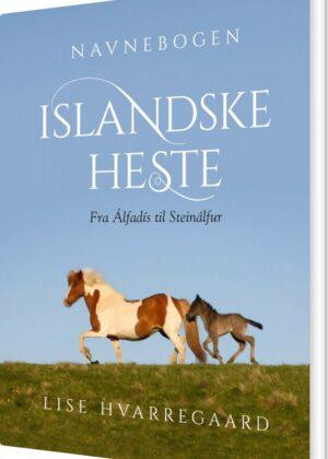 Navnebogen Islandske Heste - Lise Hvarregaard - Bog