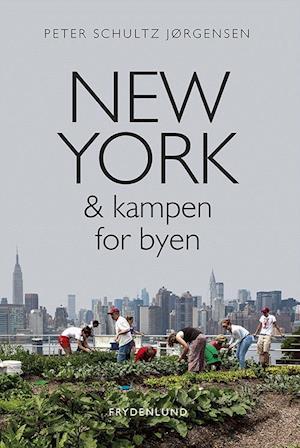New York & kampen for byen-Peter Schultz Jørgensen-Bog