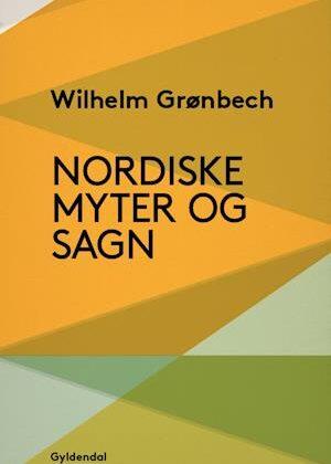Nordiske myter og sagn-Vilhelm Grønbech-E-bog