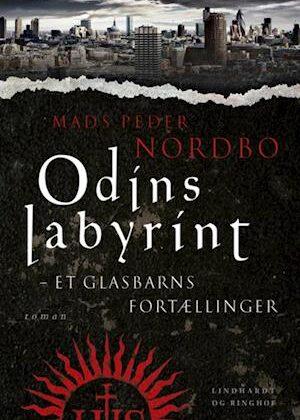 Odins labyrint - et glasbarns fortællinger-Mads Peder Nordbo-E-bog