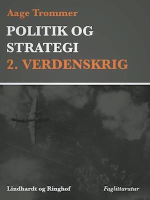 Politik og strategi, 2. Verdenskrig-Aage Trommer-E-bog