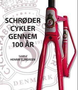 Schrøder Cykler gennem 100 år-Henrik Elmgreen-Bog