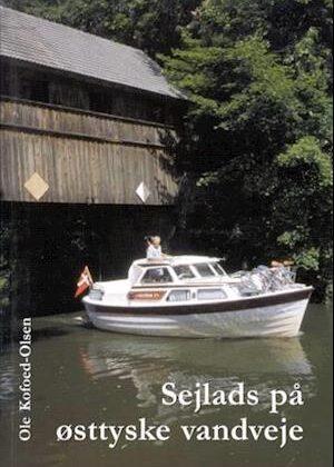 Sejlads på østtyske vandveje-Ole Kofoed-Olsen-Bog
