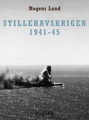 Stillehavskrigen 1941-45-Mogens Lund-Bog