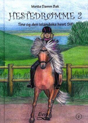 Tine og den islandske hest Sif-Mette Damm Bak-Bog