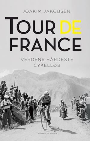 Tour de France - Verdens hårdeste cykelløb-Joakim Jakobsen-E-bog