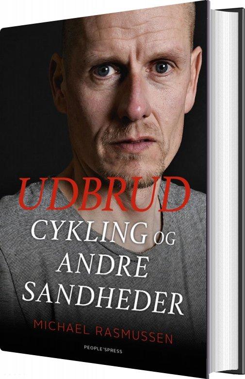 Udbrud - Cykling Og Andre Sandheder - Michael Rasmussen - Bog