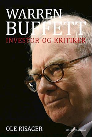 Warren Buffett - investor og kritiker-Ole Risager-Bog